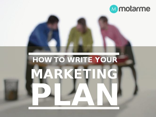 Motarme - How to Write A Marketing Plan